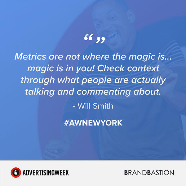 Will Smith quote from Adweek New York 2018