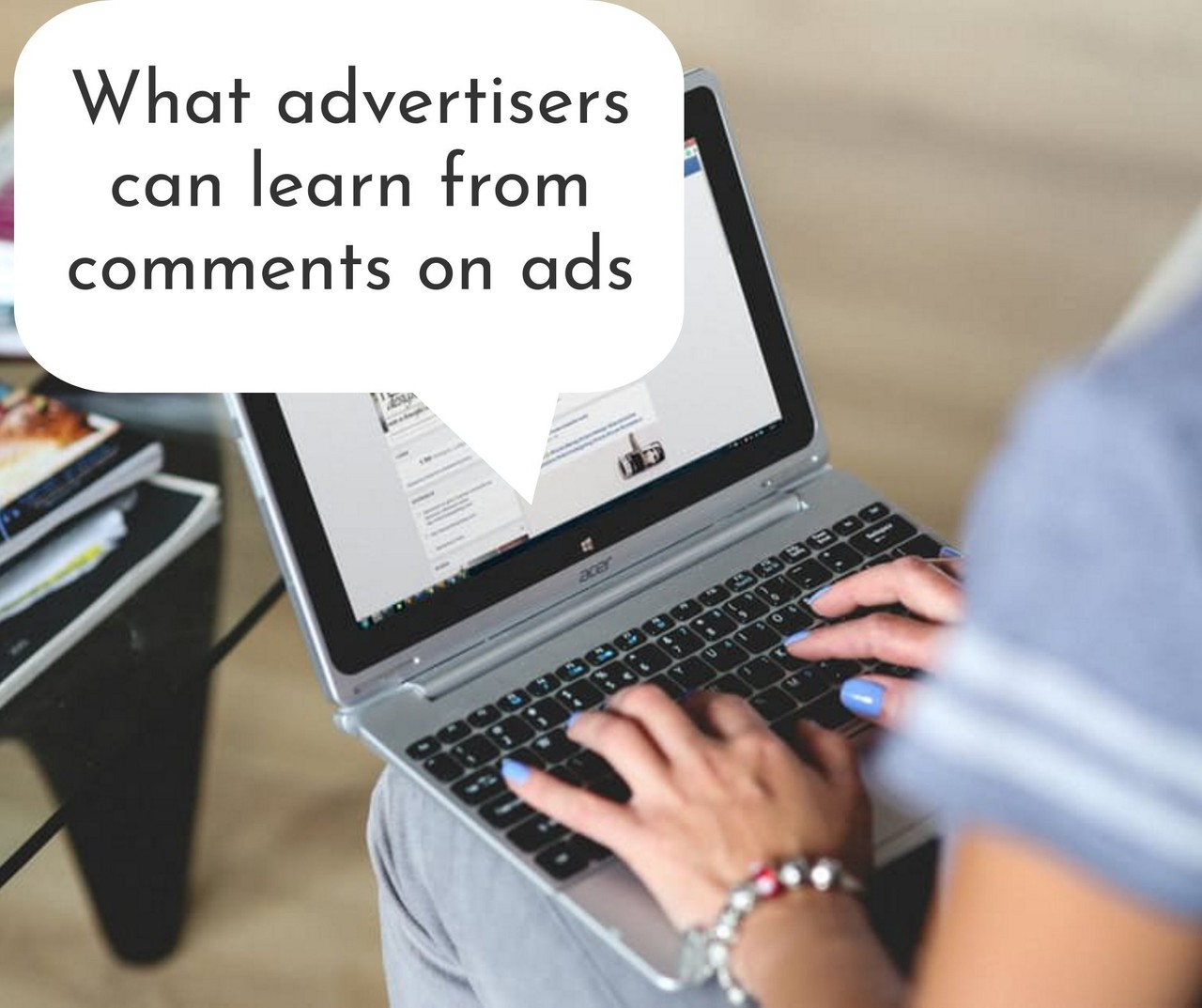 What advertisers can learn from comments on ads