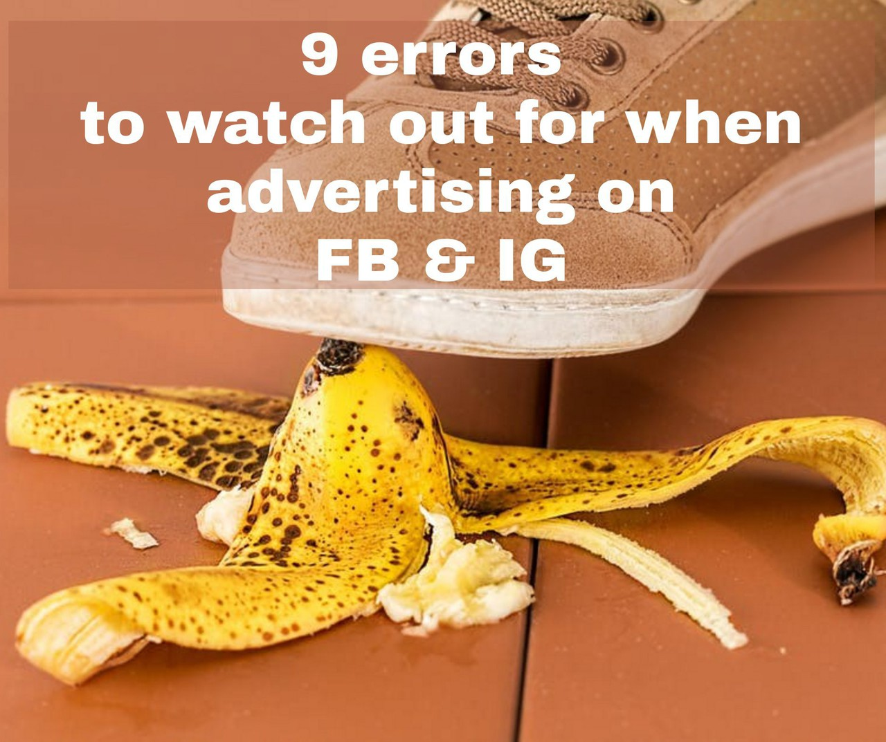 Checklist: 9 errors to watch out for when advertising on Facebook and Instagram