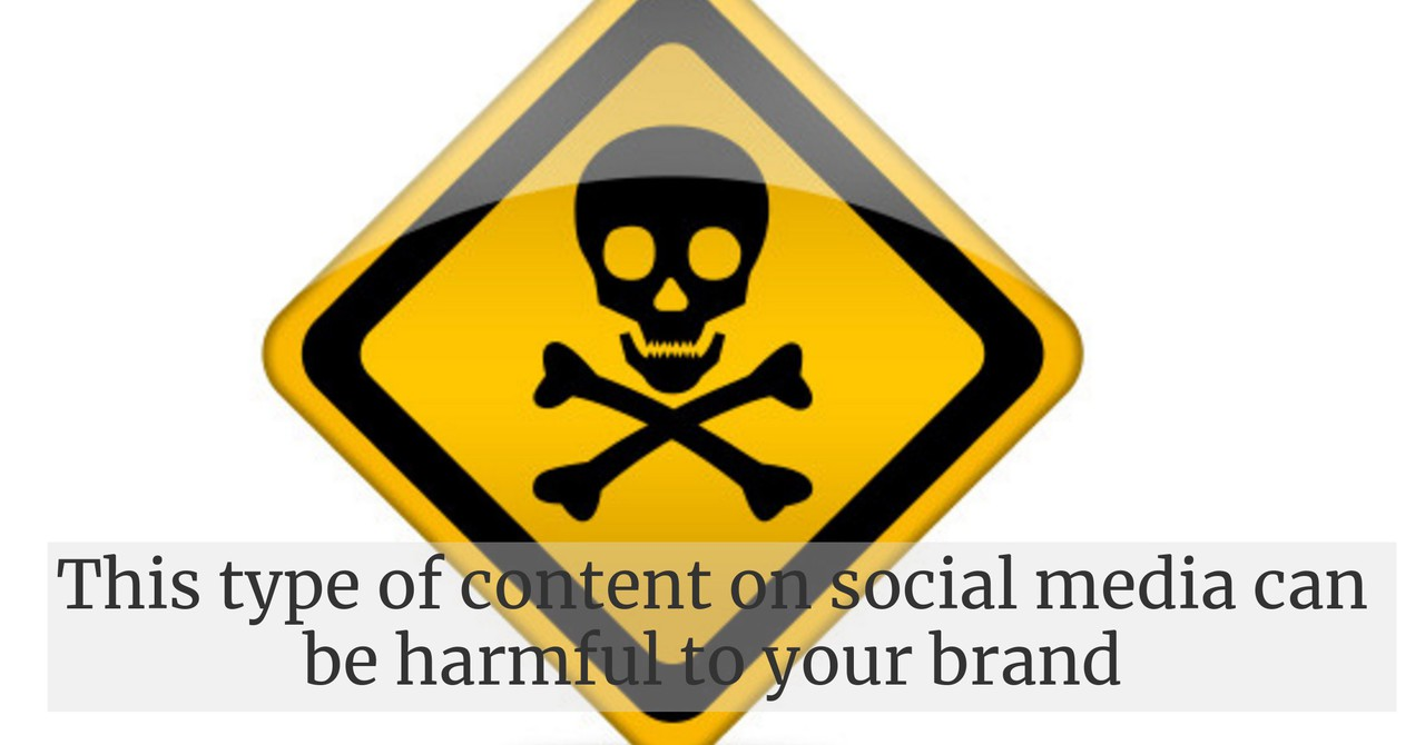 This type of content on social media can be harmful to your brand